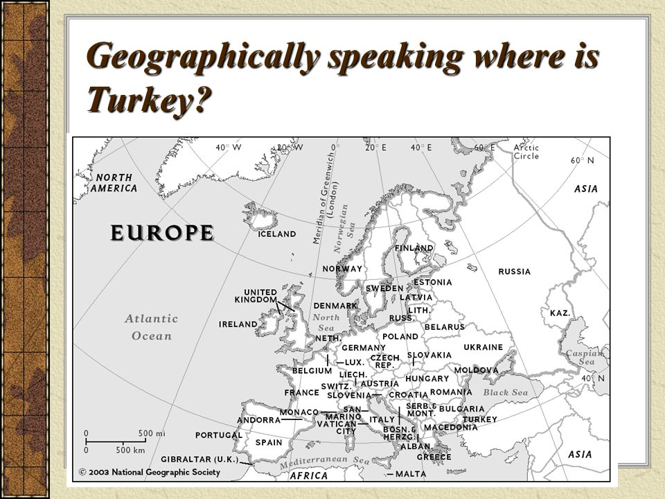 Geographically speaking where is Turkey?