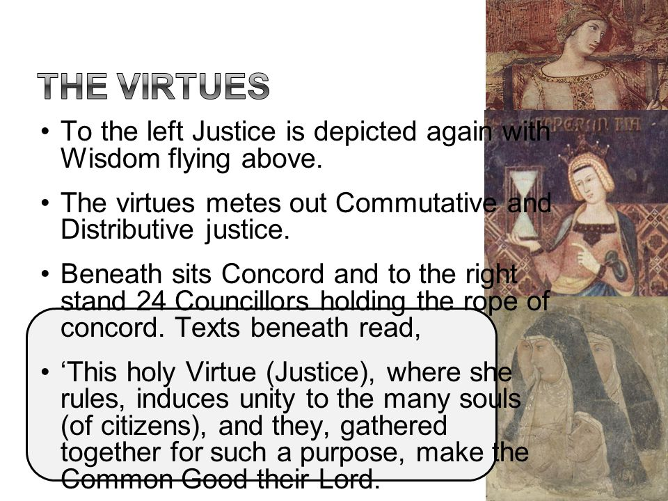 To the left Justice is depicted again with Wisdom flying above. The virtues metes out Commutative and Distributive justice. Beneath sits Concord and t