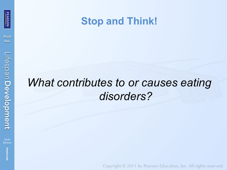 Stop and Think! What contributes to or causes eating disorders?