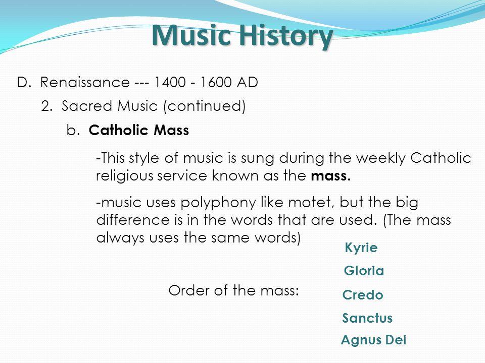 Music History D.Renaissance --- 1400 - 1600 AD 3.