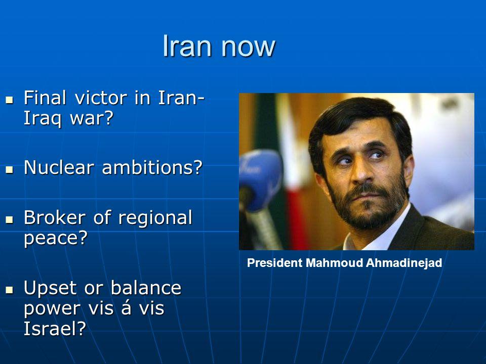 Iran now Final victor in Iran- Iraq war. Final victor in Iran- Iraq war.