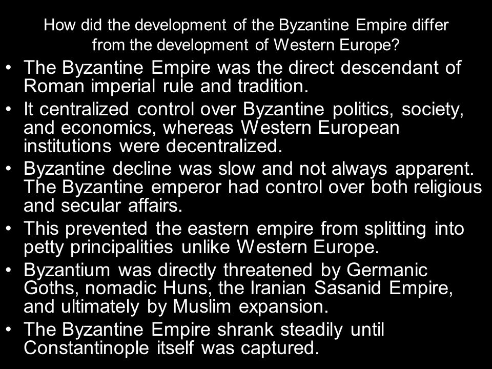 How did the development of the Byzantine Empire differ from the development of Western Europe.