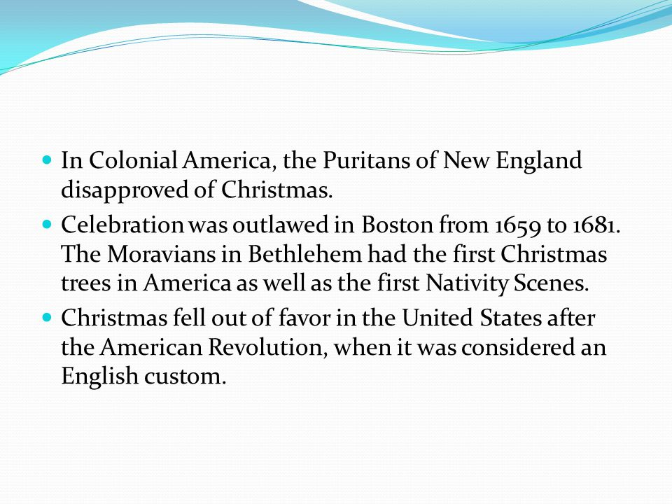 "2.5 Reformation into the 19th Century During the Reformation, some Puritans condemned Christmas celebration as ""trappings of popery"" and the ""rags of"