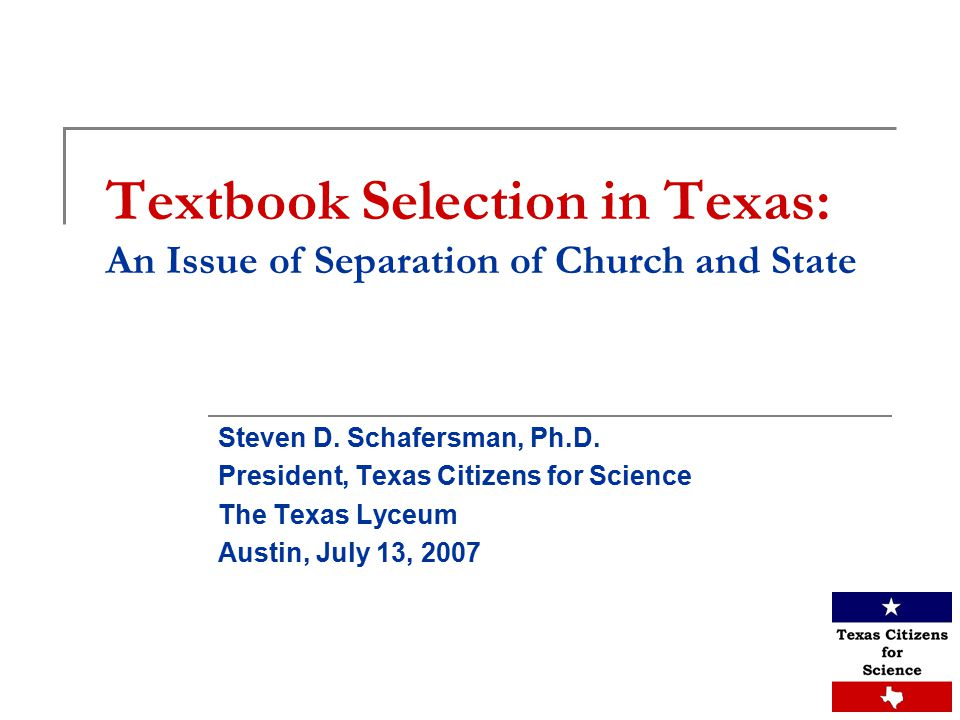 Textbook Selection in Texas: An Issue of Separation of Church and State Steven D.