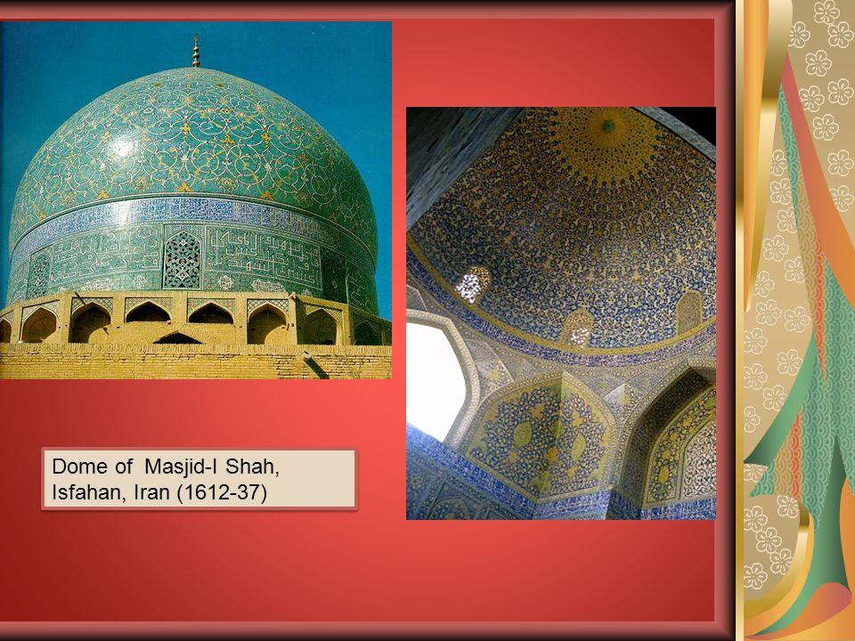Dome of Masjid-I Shah, Isfahan, Iran (1612-37)