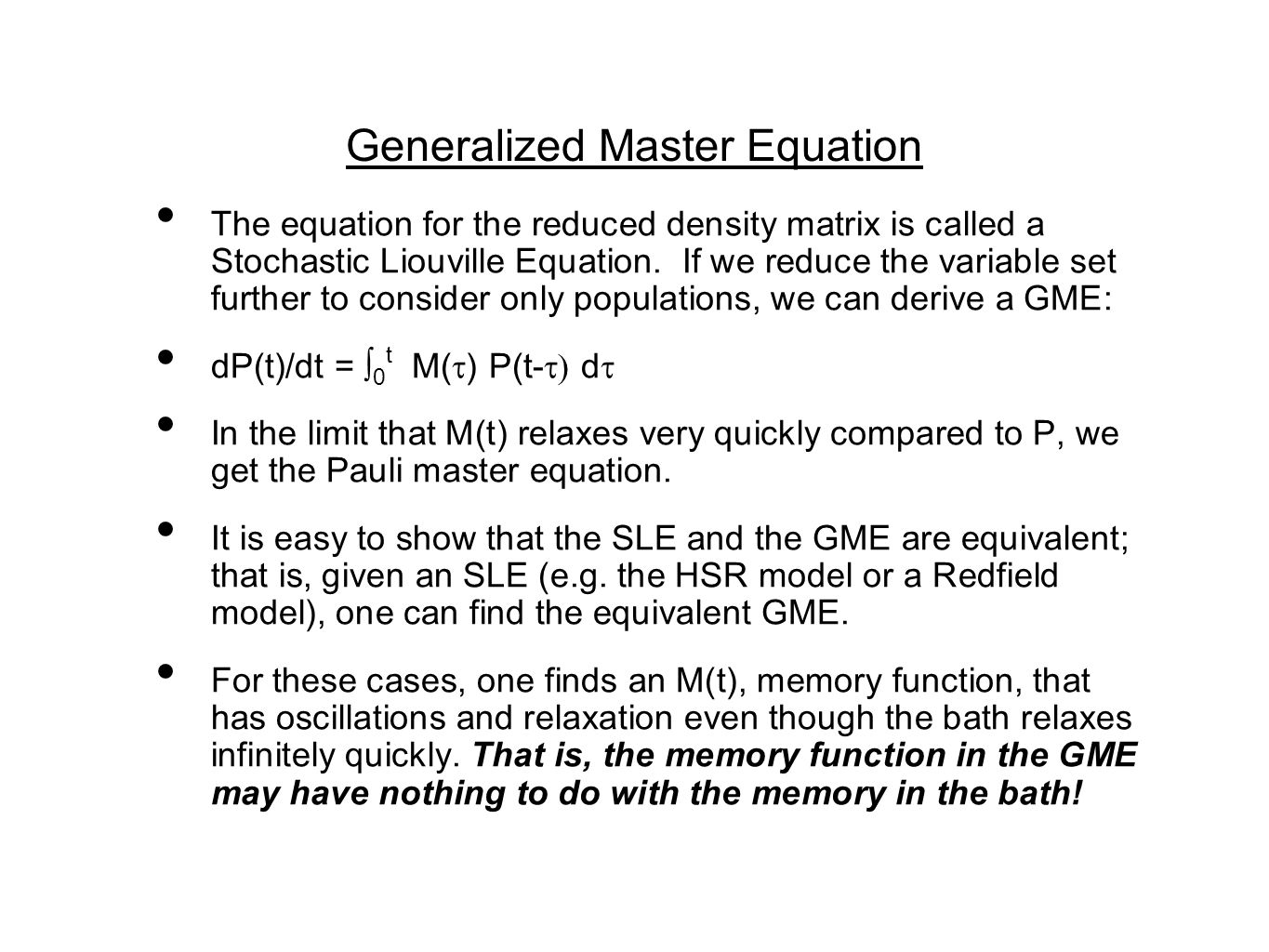 Generalized Master Equation The equation for the reduced density matrix is called a Stochastic Liouville Equation.