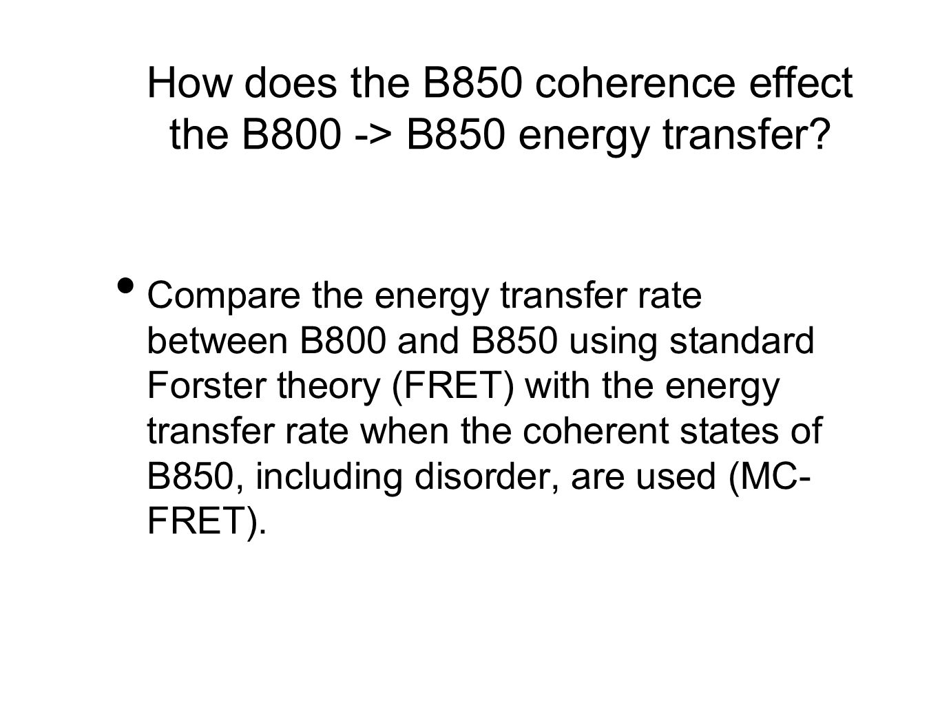 How does the B850 coherence effect the B800 -> B850 energy transfer.