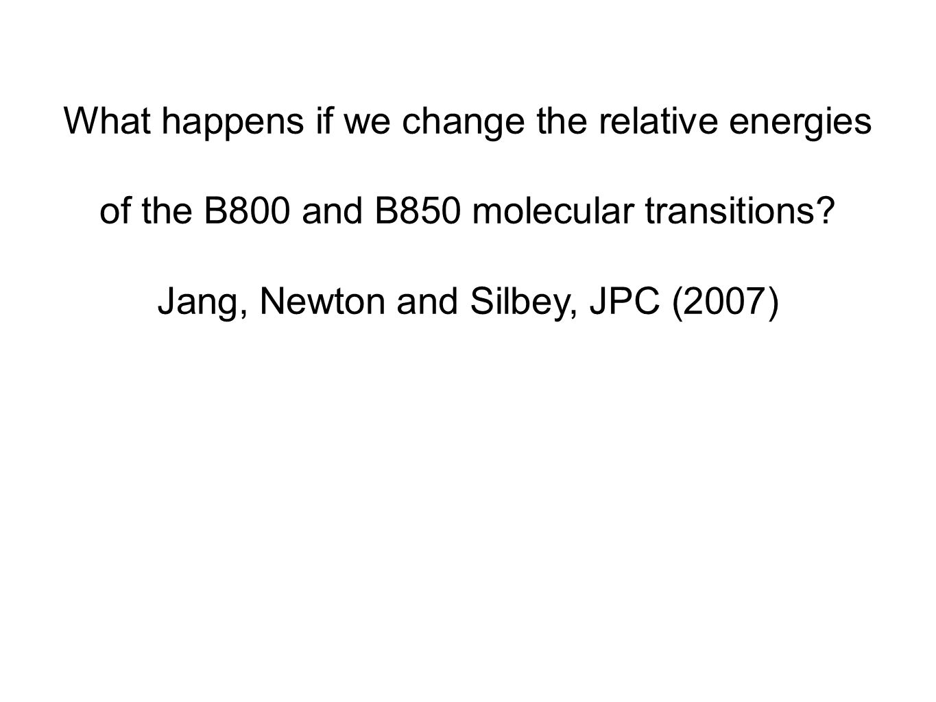What happens if we change the relative energies of the B800 and B850 molecular transitions.
