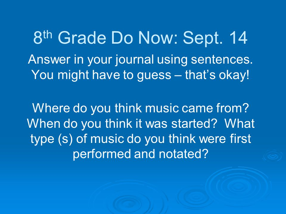 8 th Grade Do Now: Sept. 14 Answer in your journal using sentences.