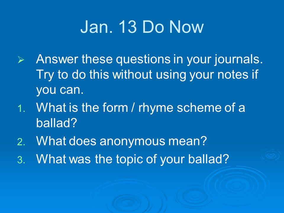 Jan. 13 Do Now   Answer these questions in your journals.
