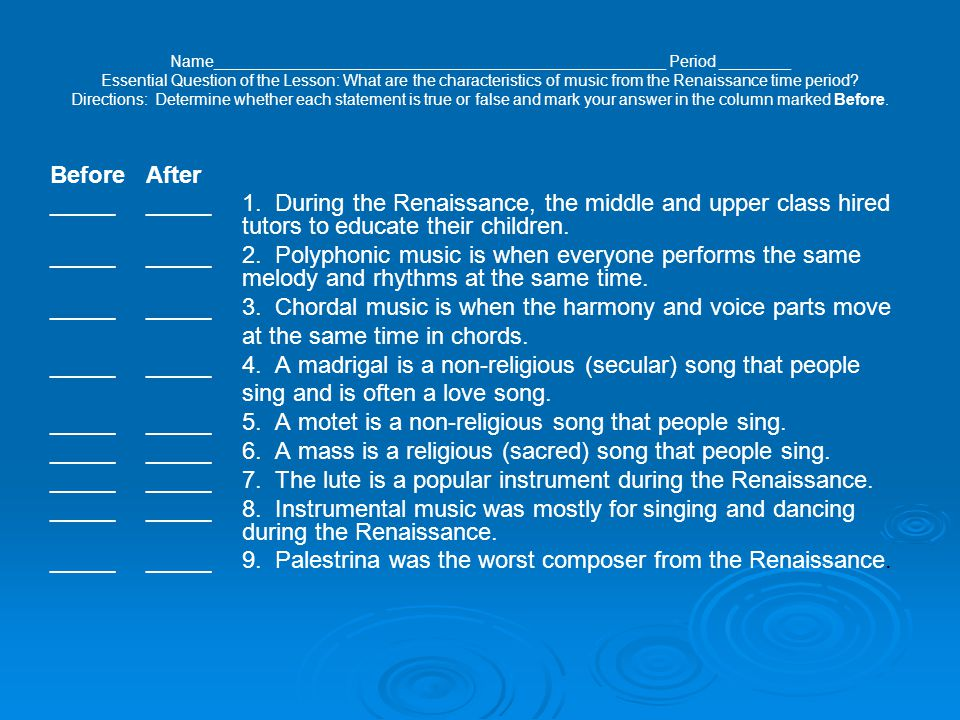Name___________________________________________________ Period ________ Essential Question of the Lesson: What are the characteristics of music from the Renaissance time period.