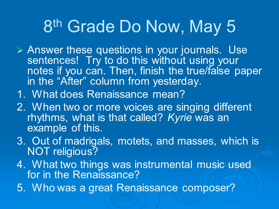 8 th Grade Do Now, May 5   Answer these questions in your journals.