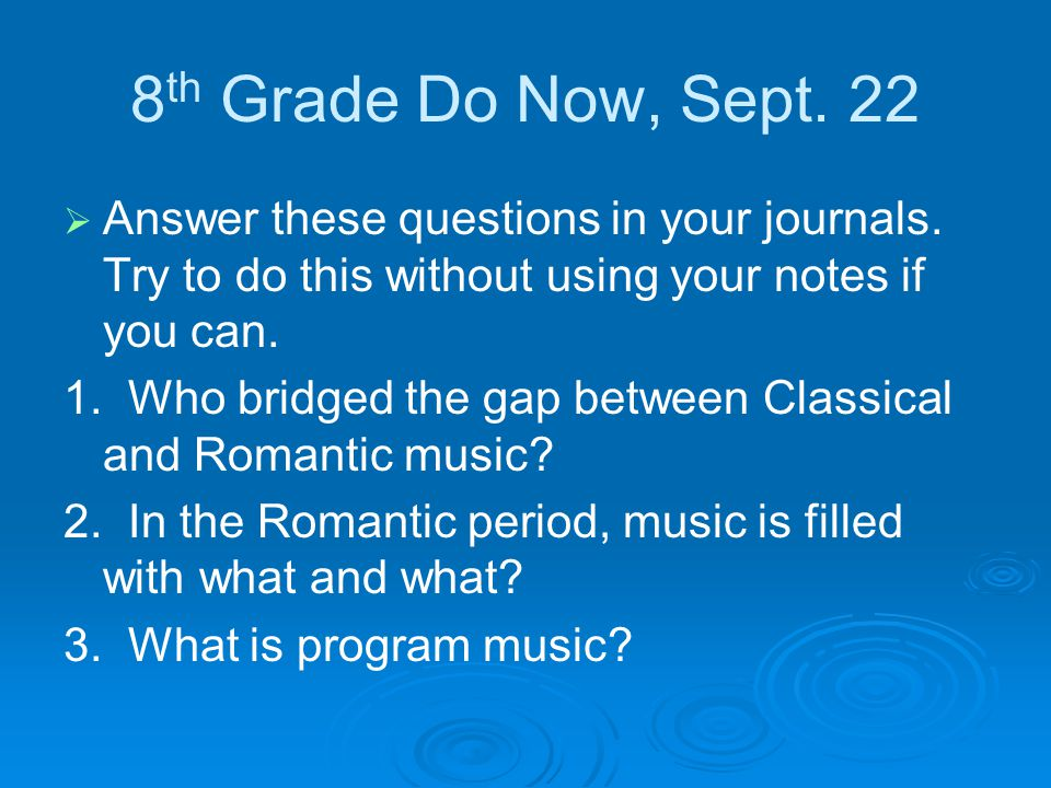 8 th Grade Do Now, Sept. 22   Answer these questions in your journals.
