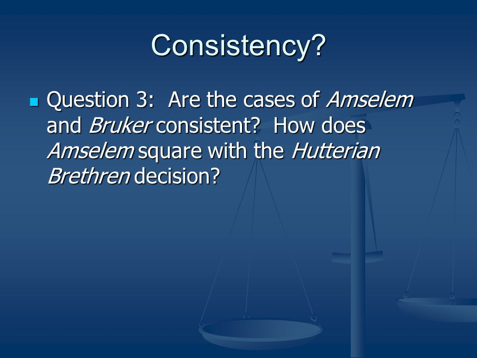 Consistency. Question 3: Are the cases of Amselem and Bruker consistent.