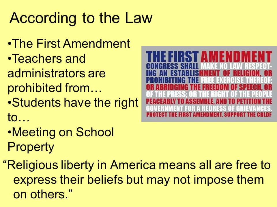 """According to the Law """"Religious liberty in America means all are free to express their beliefs but may not impose them on others."""" The First Amendment"""