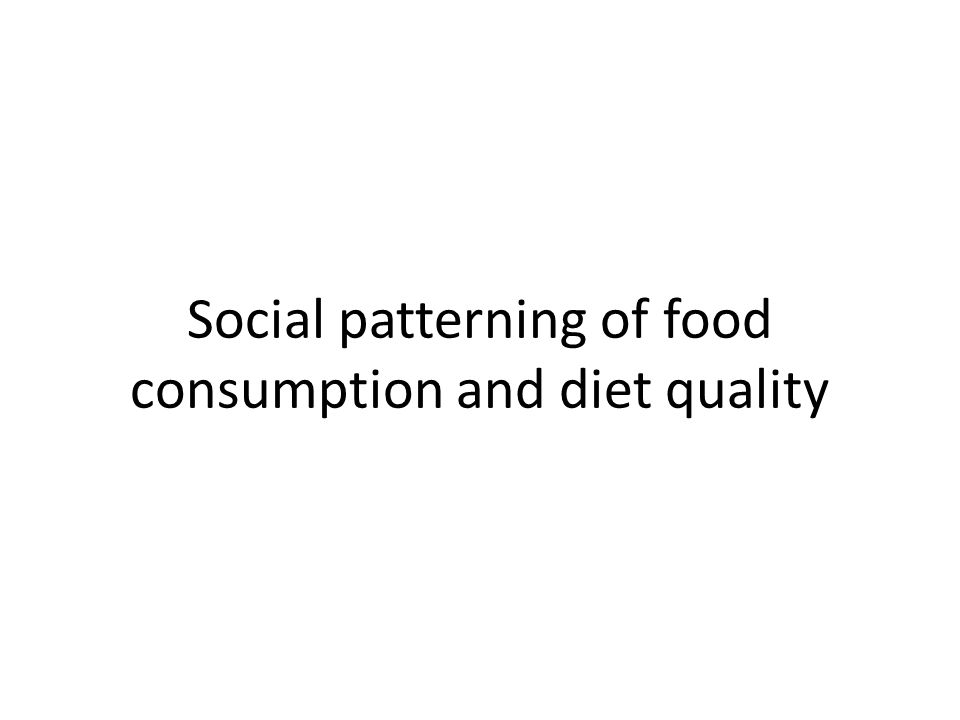 Social patterning of food consumption and diet quality