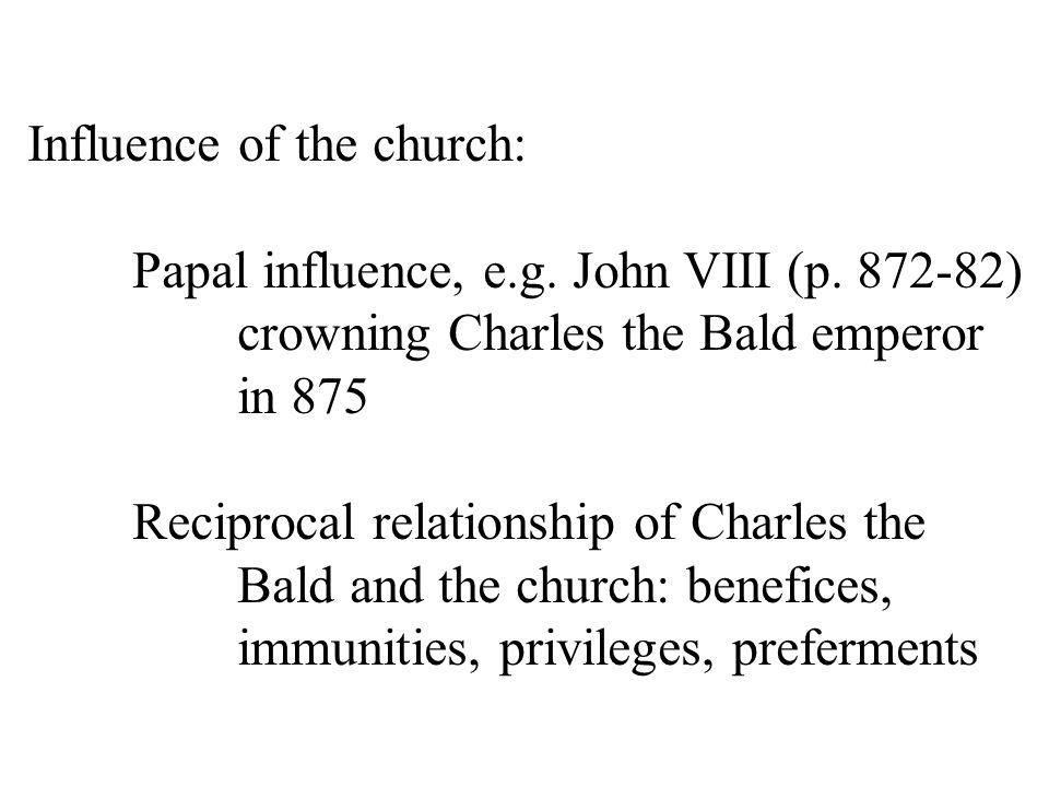 Influence of the church: Papal influence, e.g. John VIII (p.
