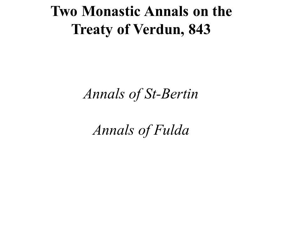 Two Monastic Annals on the Treaty of Verdun, 843 Annals of St-Bertin Annals of Fulda