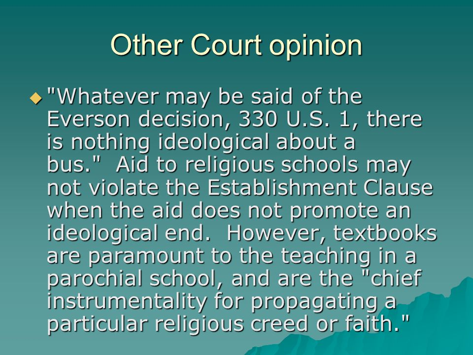 Other Court opinion  Whatever may be said of the Everson decision, 330 U.S.