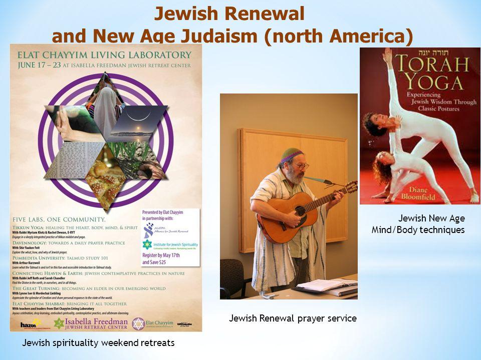 Jewish Renewal and New Age Judaism (north America) Jewish spirituality weekend retreats Jewish Renewal prayer service Jewish New Age Mind/Body techniques