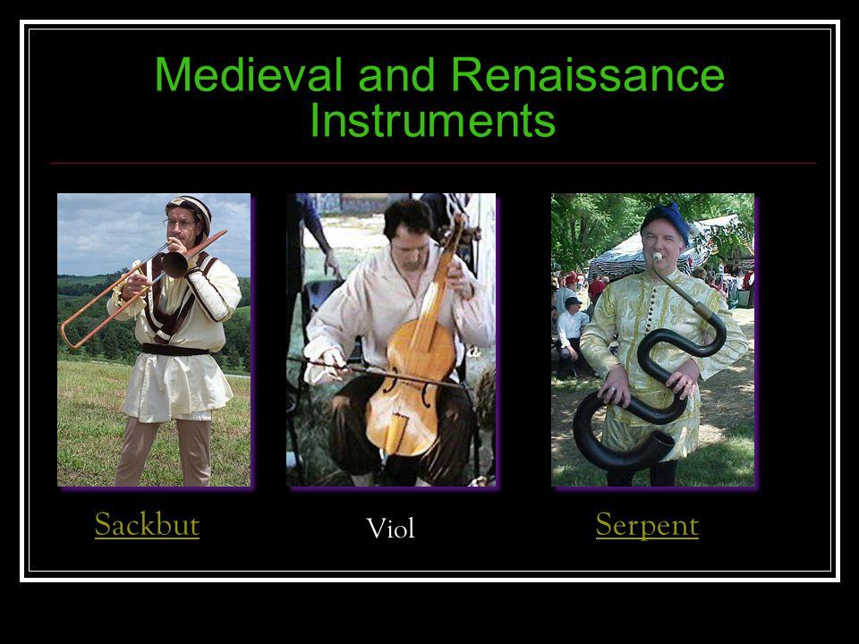 Medieval and Renaissance Instruments Sackbut Viol Serpent