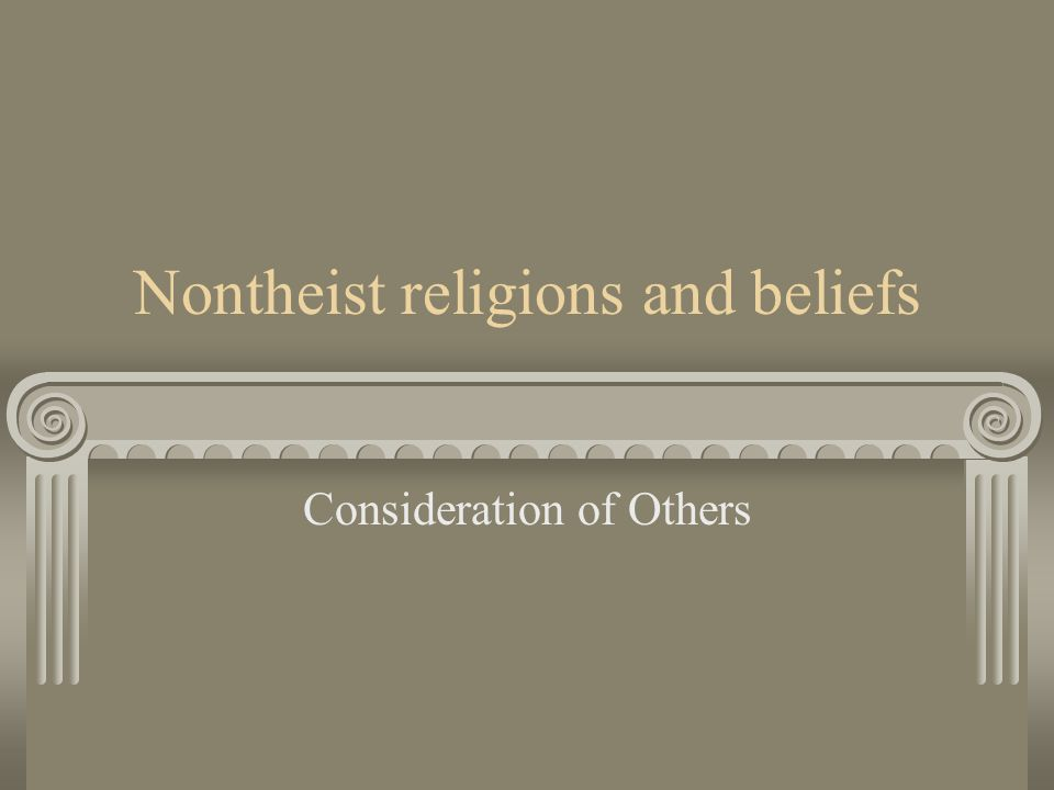 Nontheist religions and beliefs Consideration of Others
