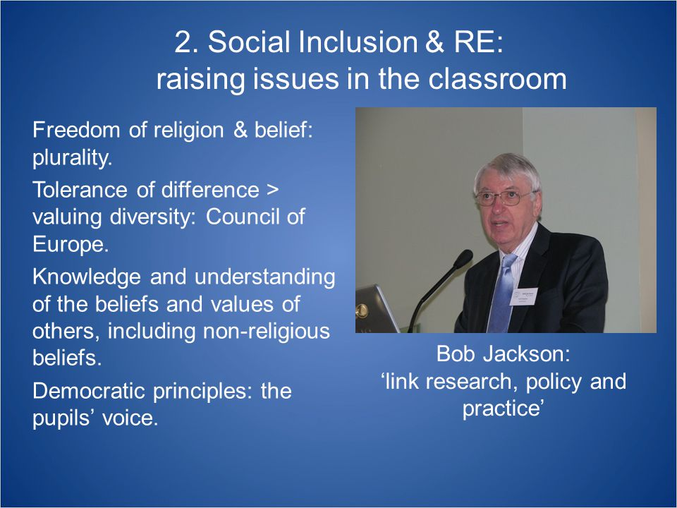 Social Inclusion & RE: factors to include in classroom strategies Engaging students in controversial issues.