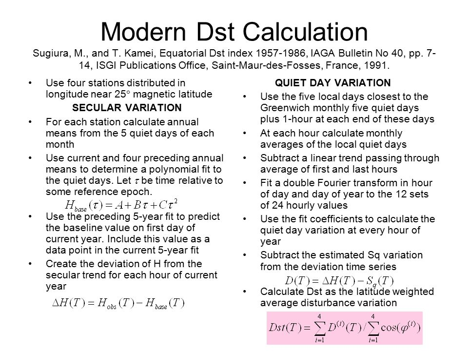 Modern Dst Calculation Sugiura, M., and T. Kamei, Equatorial Dst index 1957-1986, IAGA Bulletin No 40, pp. 7- 14, ISGI Publications Office, Saint-Maur