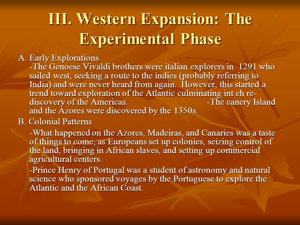 III. Western Expansion: The Experimental Phase A.