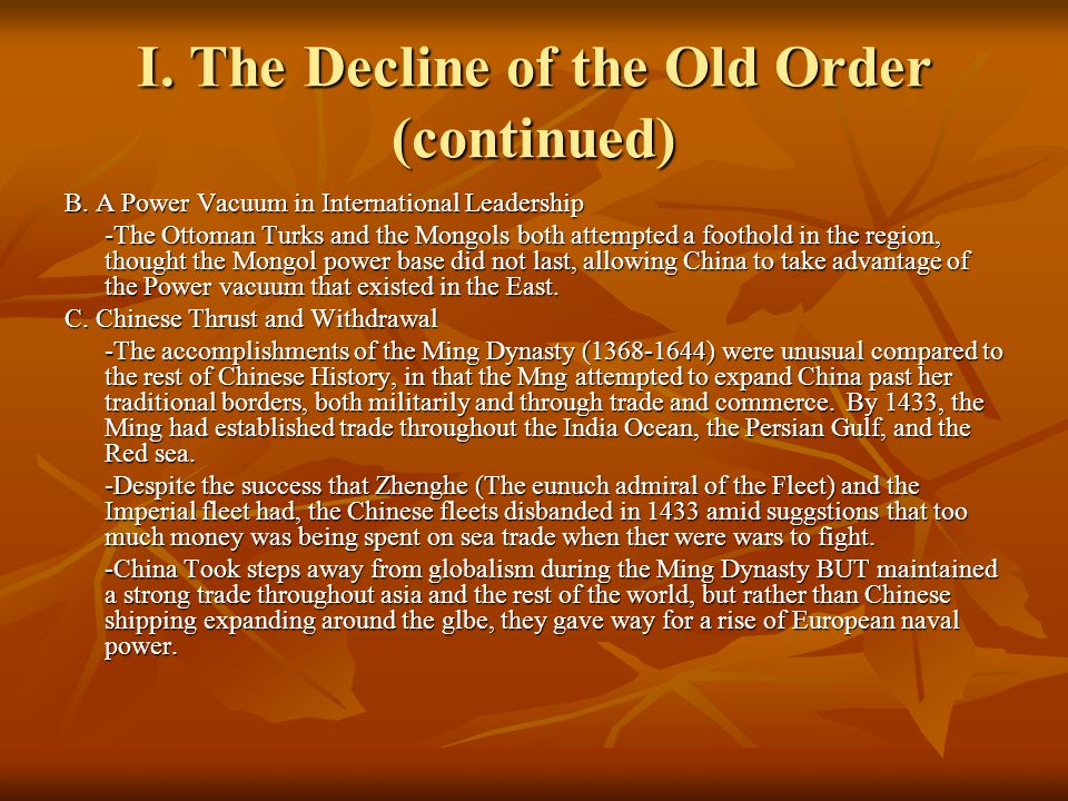 I. The Decline of the Old Order (continued) B.