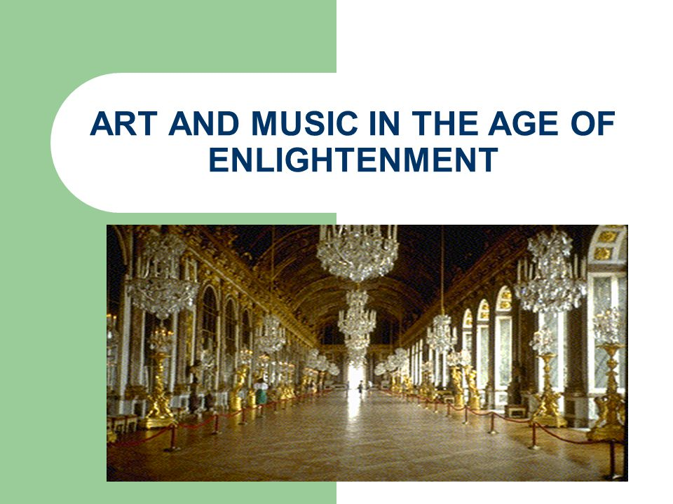ART AND MUSIC IN THE AGE OF ENLIGHTENMENT