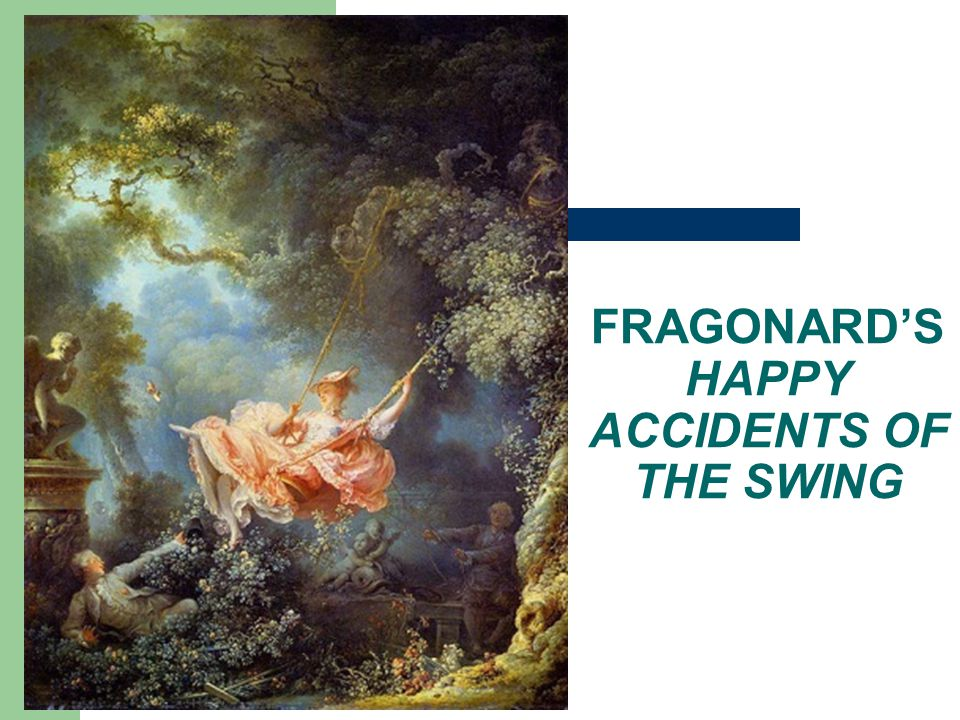 FRAGONARD'S HAPPY ACCIDENTS OF THE SWING