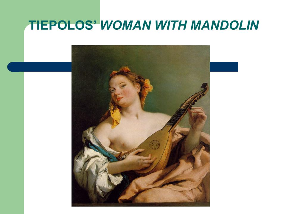 TIEPOLOS' WOMAN WITH MANDOLIN