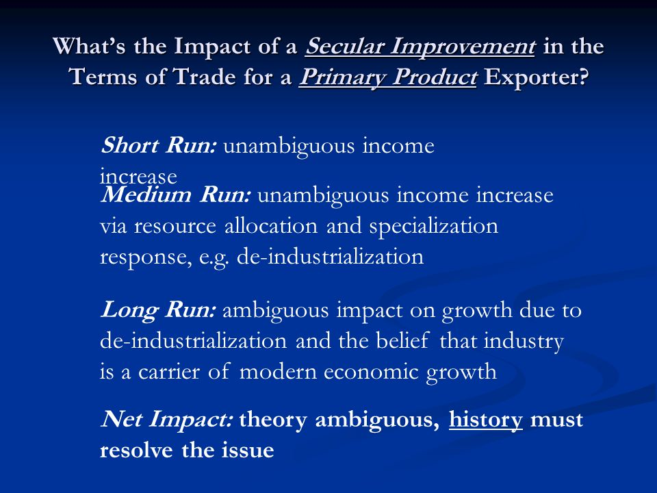 What's the Impact of a Secular Improvement in the Terms of Trade for a Primary Product Exporter.