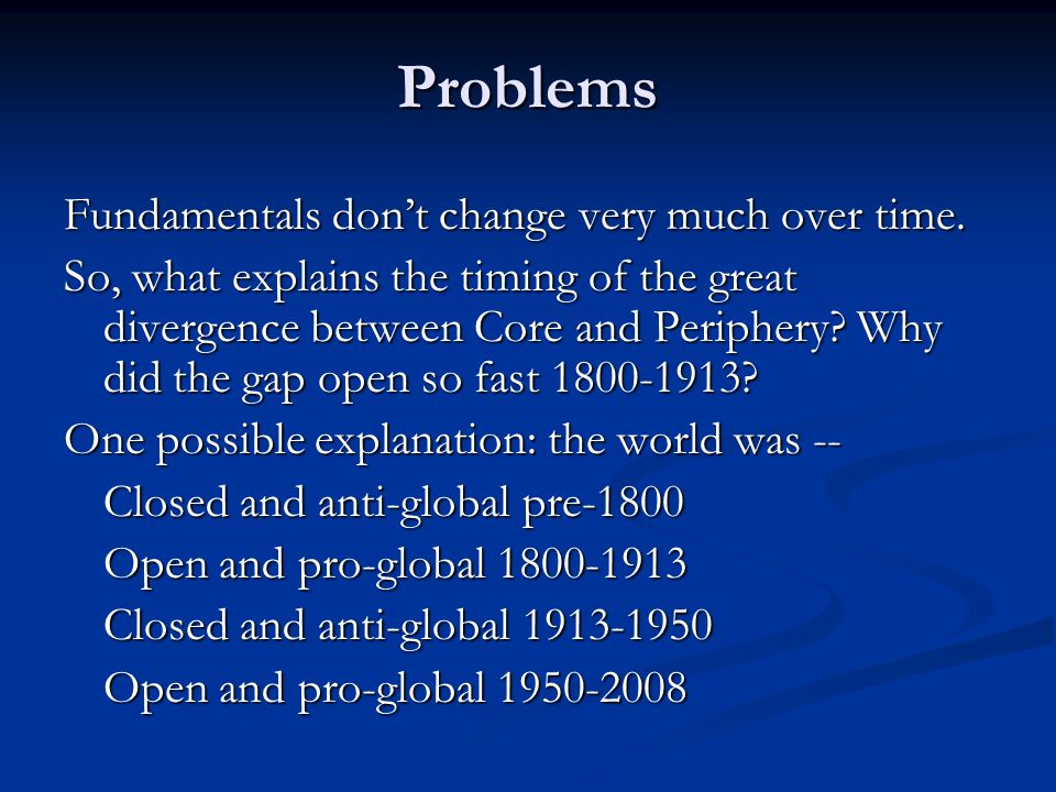 Problems Fundamentals don't change very much over time.