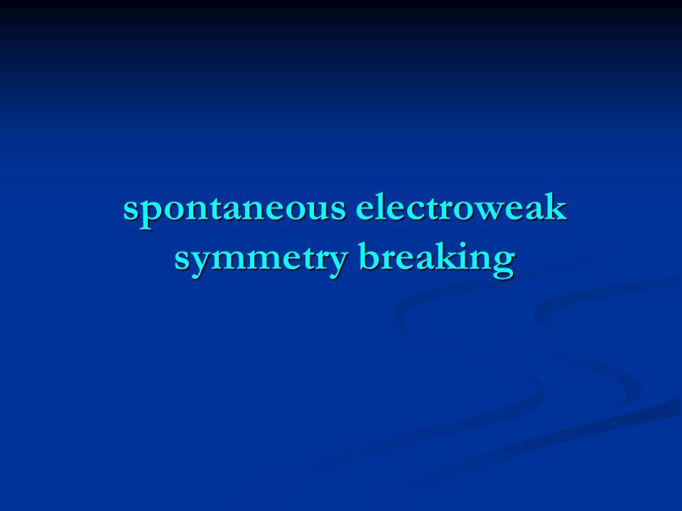 spontaneous electroweak symmetry breaking