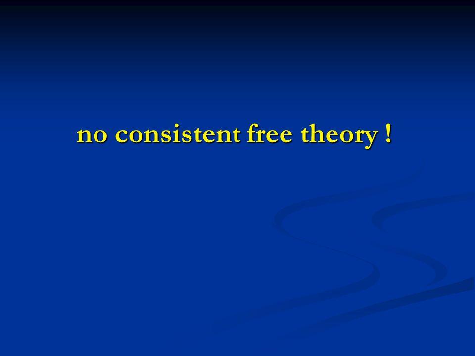 no consistent free theory !