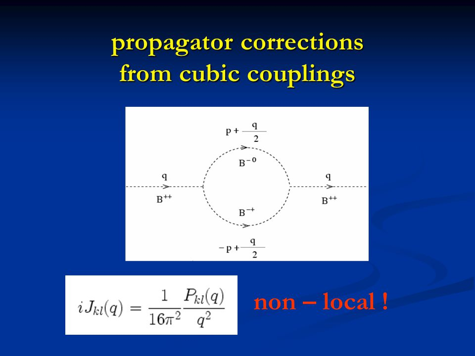 propagator corrections from cubic couplings non – local !