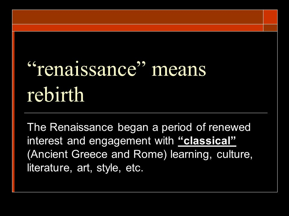 How did the Renaissance change thought.