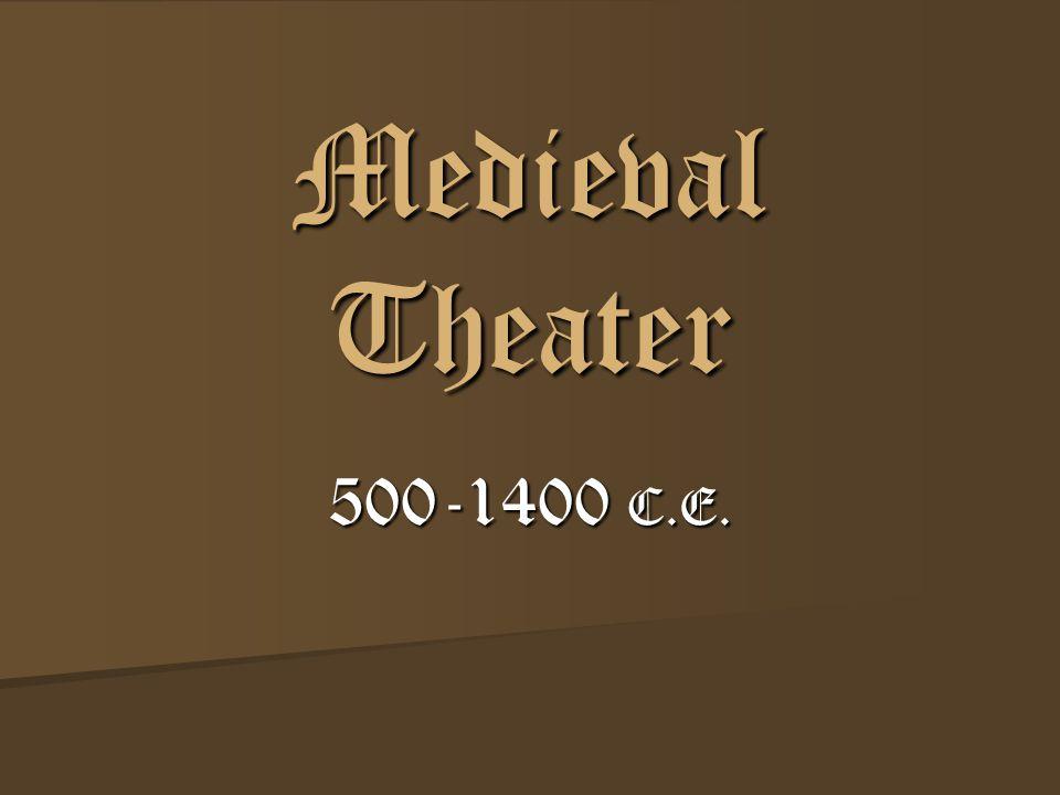 Medieval Theater 500-1400 C.E.