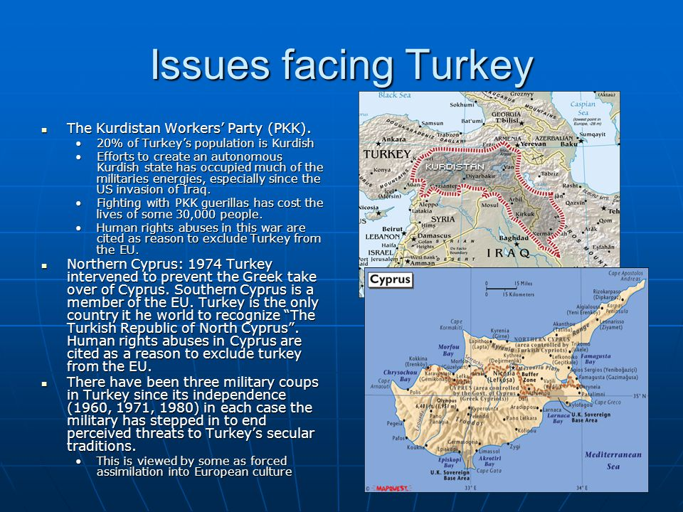 Issues facing Turkey The Kurdistan Workers' Party (PKK).