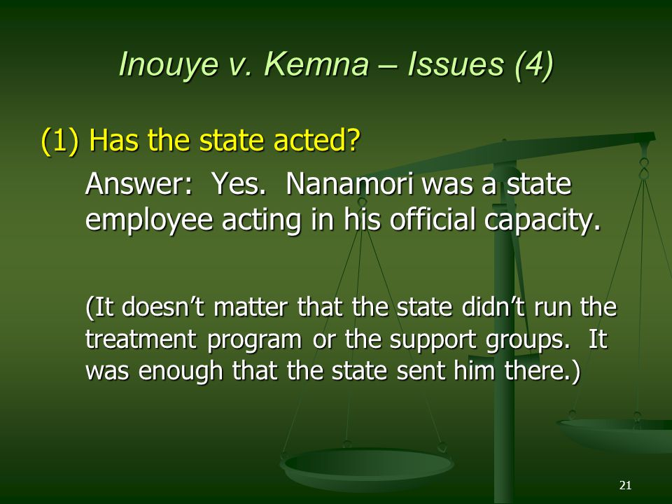 21 Inouye v. Kemna – Issues (4) (1) Has the state acted.