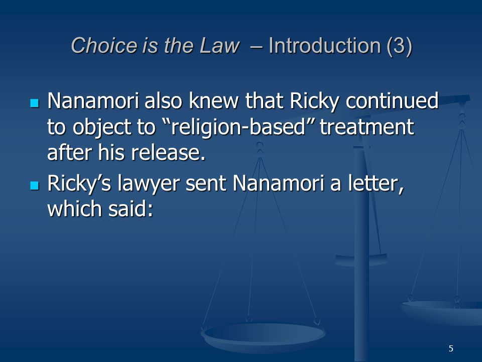 5 Choice is the Law – Introduction (3) Nanamori also knew that Ricky continued to object to religion-based treatment after his release.