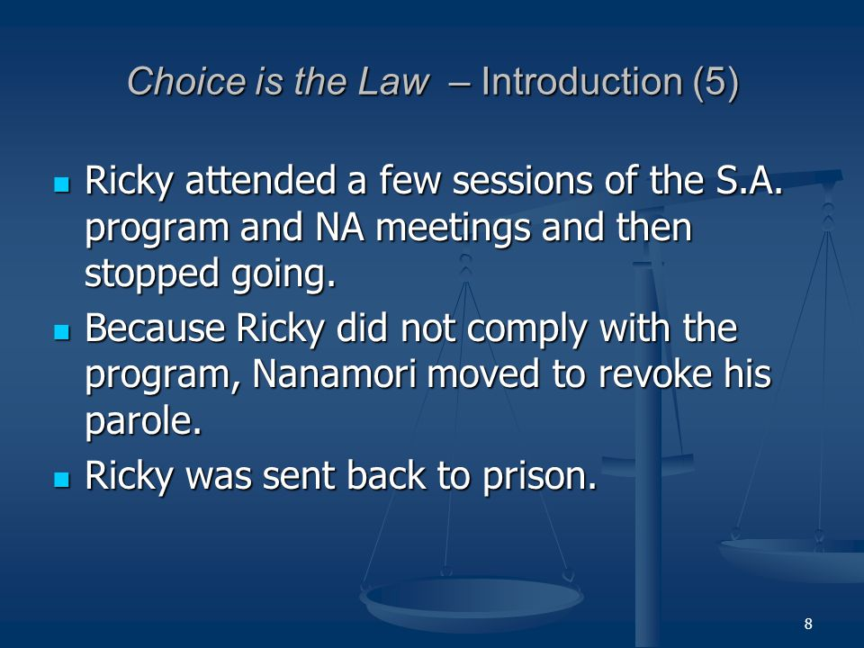 39 Choice is the Law: Prior Cases (11) Other Cases after 2001 After reviewing these decisions that came out before Nanamori sent Ricky Inouye to AA/NA, the court wrote: After reviewing these decisions that came out before Nanamori sent Ricky Inouye to AA/NA, the court wrote: We note that this march of unanimity has continued well past March, 2001, when Nanamori acted. We note that this march of unanimity has continued well past March, 2001, when Nanamori acted. The court cited the following newer cases: The court cited the following newer cases: