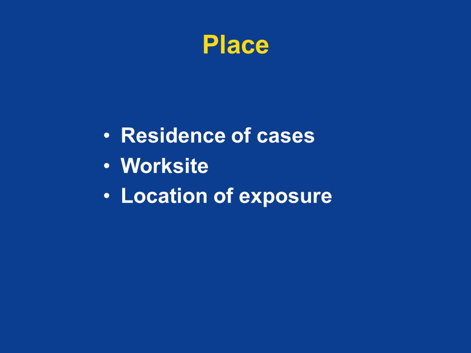 Place Residence of cases Worksite Location of exposure