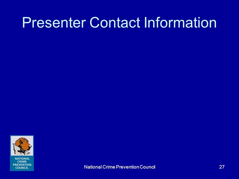 National Crime Prevention Council27 Presenter Contact Information