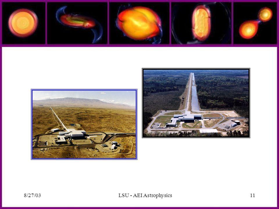 8/27/03LSU - AEI Astrophysics11