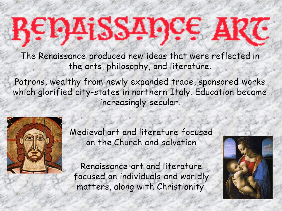 Renaissance Artists embraced some of the ideals of Greece and Rome in their art They wanted their subjects to be realistic and focused on humanity and emotion New Techniques also emerged Frescos: Painting done on wet plaster became popular because it gave depth to the paintings Sculpture emphasized realism and the human form Architecture reached new heights of design