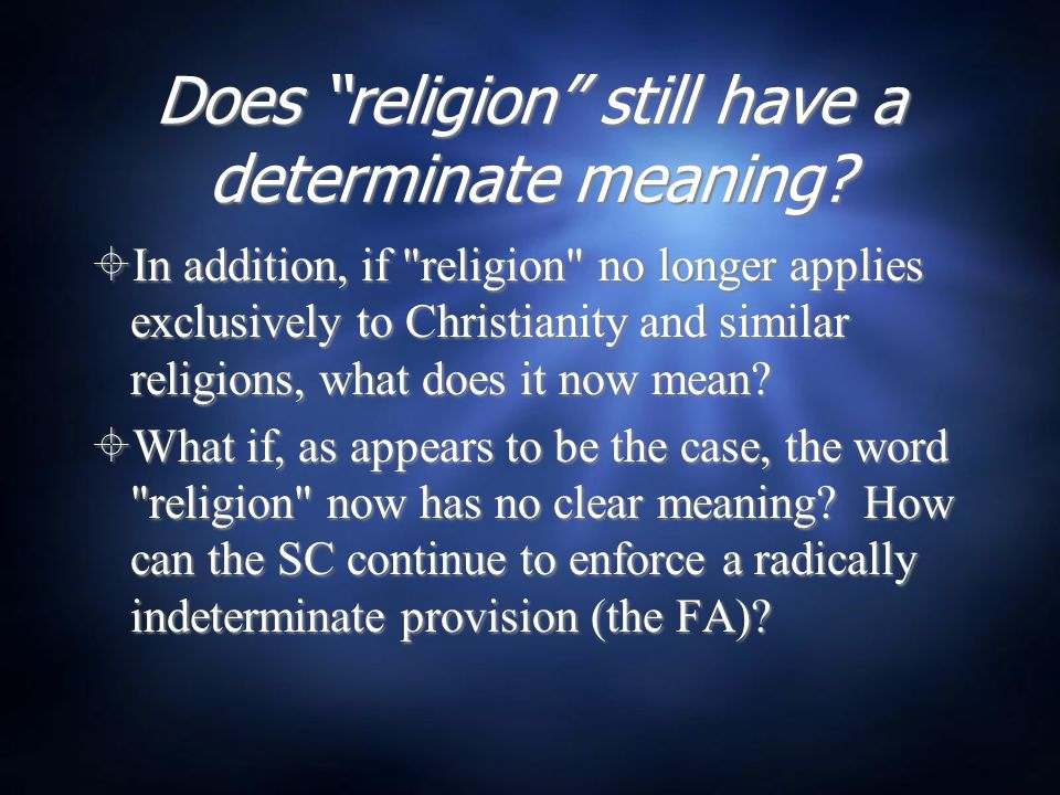 "Does ""religion"" still have a determinate meaning?  In addition, if"