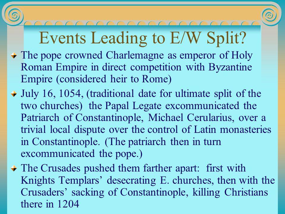 Events Leading to E/W Split.